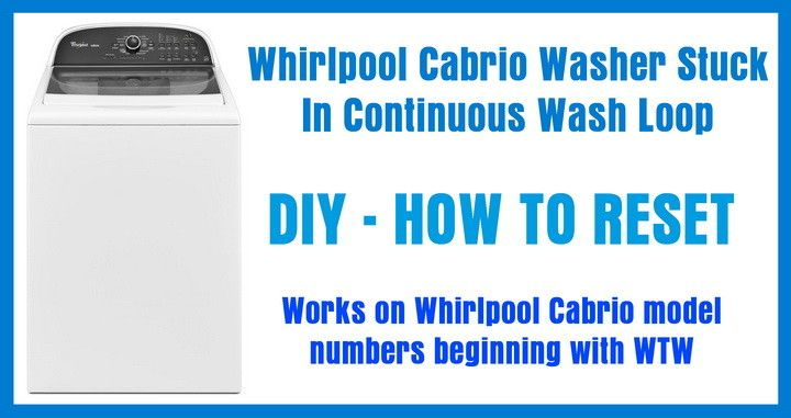 Whirlpool Cabrio Washer Stuck In Wash Loop How To Reset