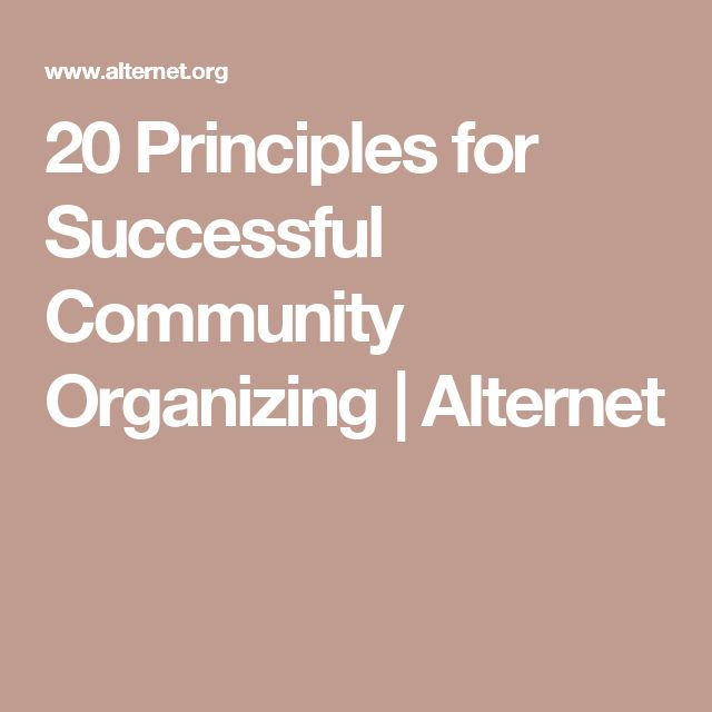 20 Principles for Successful Community Organizing | Alternet