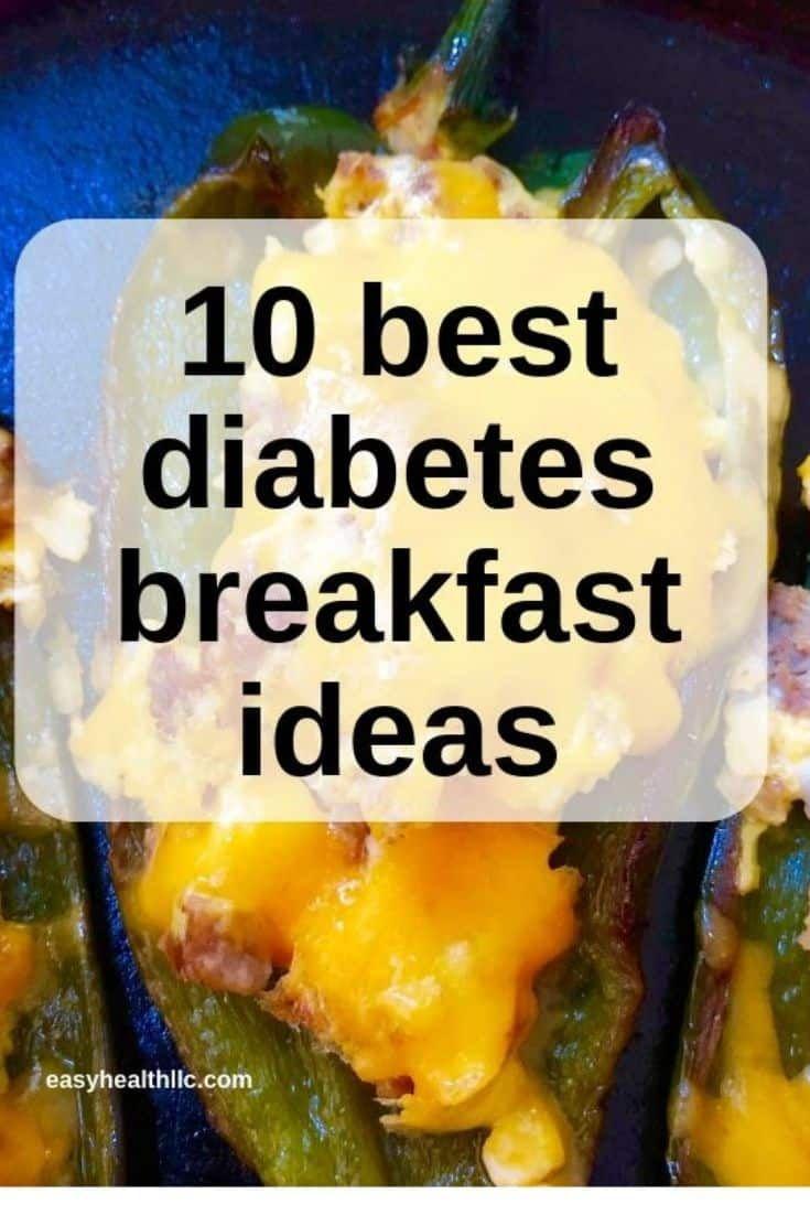 10 Best Diabetes Breakfast Ideas Diabetic Breakfast