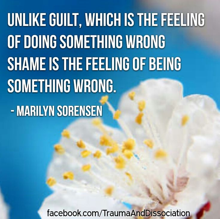 Unlike guilt, which is the feeling of doing something wrong, shame is the feeling of being something wrong. - Marilyn J Sorensen quote - read the blog https://traumadissociation.wordpress.com/2015/11/07/the-cupcake-incident-a-personal-story-of-shame-and-guilt/