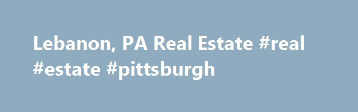 Lebanon, PA Real Estate #real #estate #pittsburgh http://real-estate.remmont.com/lebanon-pa-real-estate-real-estate-pittsburgh/  #lebanon real estate # Lebanon Real Estate Listings & Rental Properties in Pennsylvania Looking to buy a home or rent an apartment? Whether you are looking for homes for sale, new homes, apartments finder, guides and rentals, foreclosures or apartment communities for rent, find all Lebanon real estate for sale or rent in Pennsylvania on… Read More »The post…