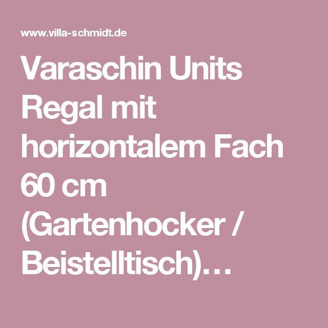 Varaschin Units Regal mit horizontalem Fach 60 cm (Gartenhocker / Beistelltisch)…