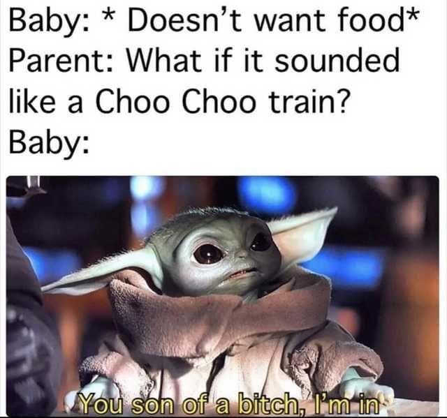 Choo Choo In 2020 Yoda Meme Star Wars Memes Funny Relatable Memes
