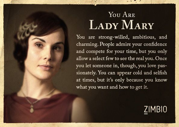 I took Zimbio's 'Downton Abbey' quiz and I'm Lady Mary! Who are you? #ZimbioQuiz