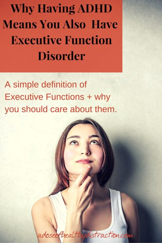 """Executive Functions involve 6 basic activities or thought processes. These processes are ALL related to your ability to control your actions and get things done. - """"Analyzing a task. Planning how to address the task. Organizing the steps needed to carry out the task. Developing a timeline for completing the task.... """""""