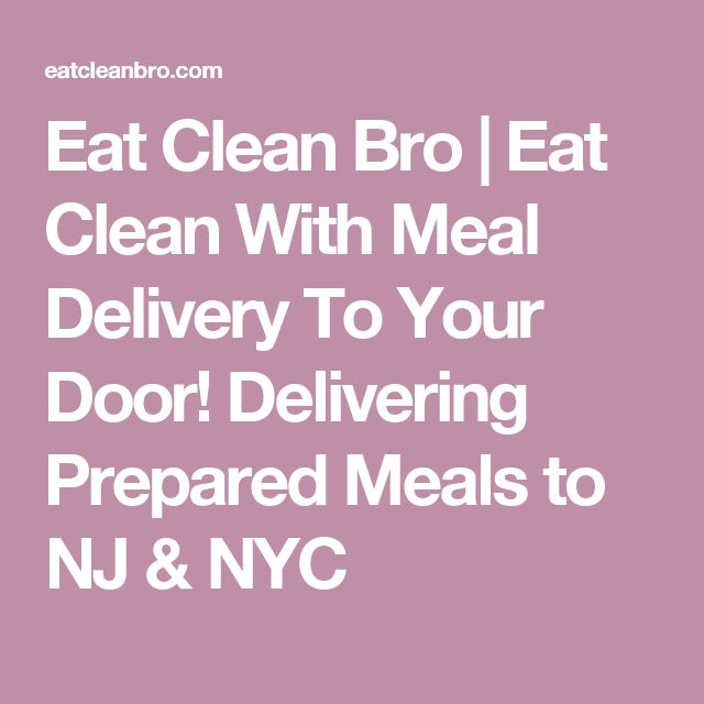Eat Clean Bro | Eat Clean With Meal Delivery To Your Door! Delivering Prepared Meals to NJ & NYC