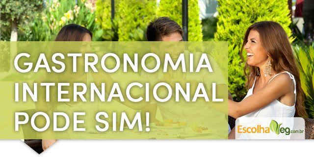 ESPAÇO HOLÍSTICO - TERAPIAS ENERGÉTICAS: Gastronomia internacional pode sim!