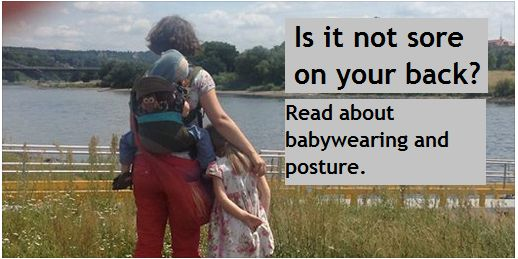 Babywearing shouldn't hurt. In fact, a well fitted and correctly used sling can improve your posture! http://www.bumptobeyond.com/babywearing-2/is-it-not-sore-on-your-back/