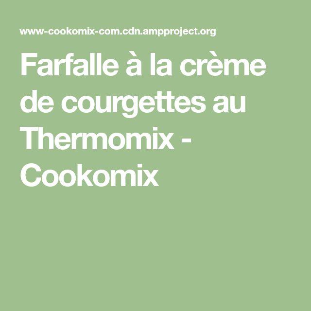 Farfalle à la crème de courgettes au Thermomix - Cookomix