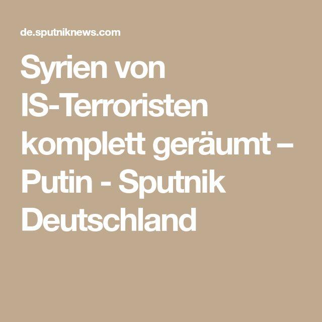 Syrien von IS-Terroristen komplett geräumt – Putin - Sputnik Deutschland