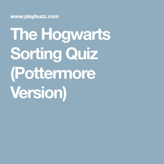 The Hogwarts Sorting Quiz (Pottermore Version)