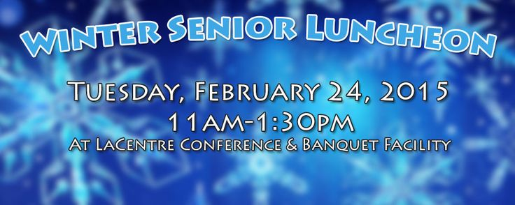 107.3 The WAVE's Winter Senior Luncheon will take place on Tuesday, February 24th at LaCentre Conference & Banquet Facility - 25777 Detroit Road in Westlake!