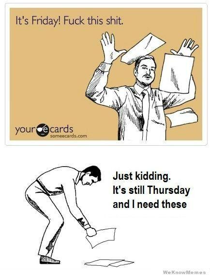 Top 27 Thursday Meme - Lol! It so feels like Wednesday.