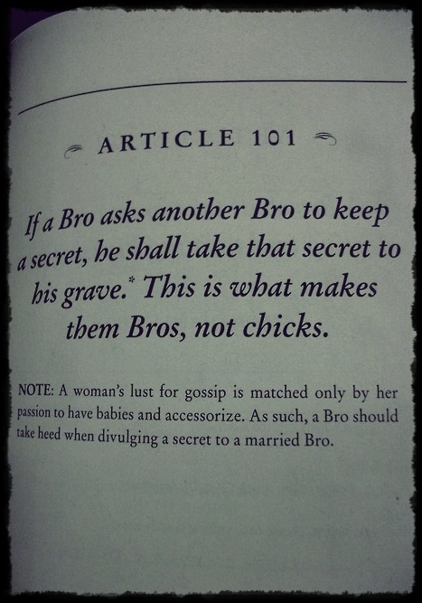 BRO CODE article 101.  Some of these alwould get the feminists raging.