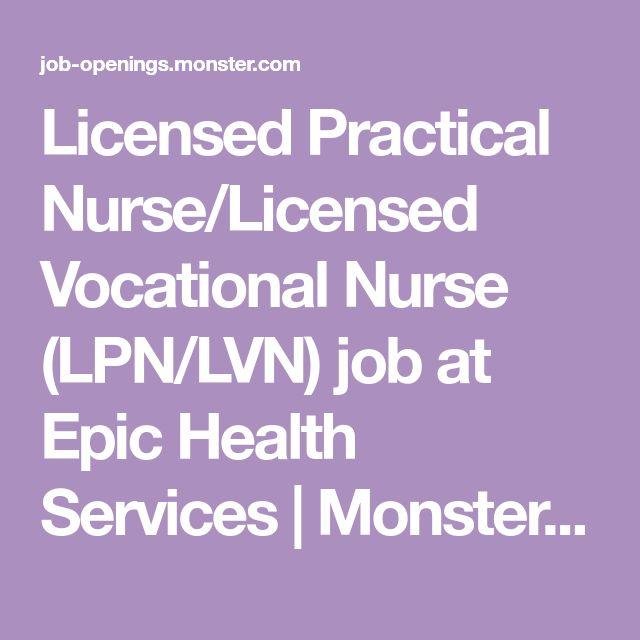 Licensed Practical Nurse/Licensed Vocational Nurse (LPN/LVN) job at Epic Health Services   Monster.com