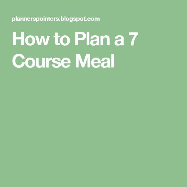 How to Plan a 7 Course Meal