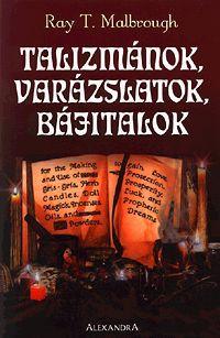 Talizmánok, varázslatok, bájitalok könyv - Dalnok Kiadó Zene- és DVD Áruház - Ezoterikus könyvek - Mágia, okkultizmus