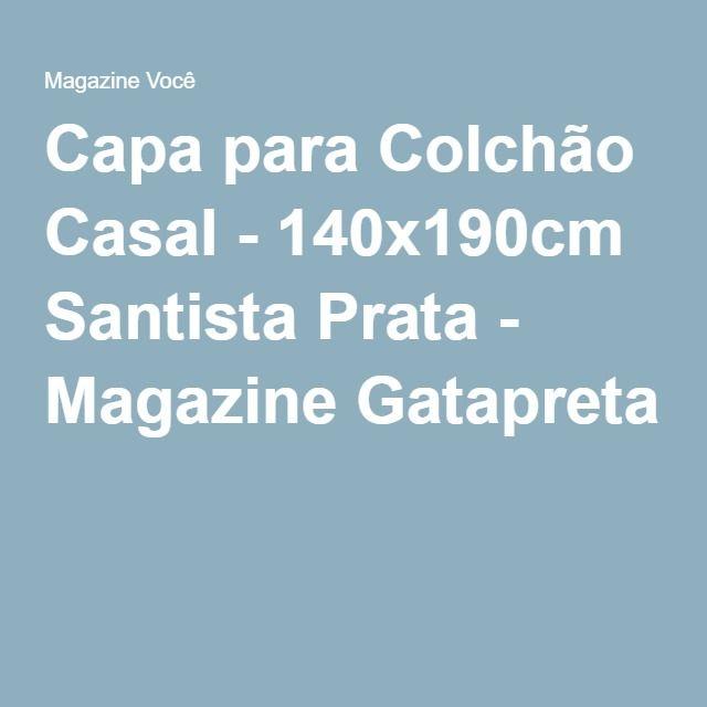 Capa para Colchão Casal - 140x190cm Santista Prata - Magazine Gatapreta