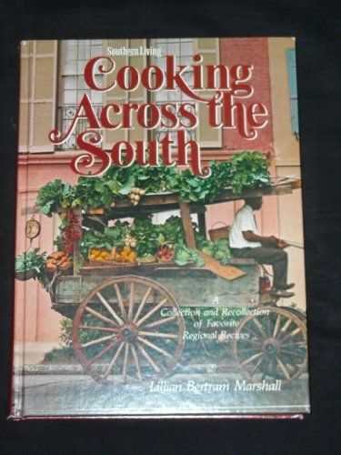 Southern Living Cooking Across the South: A collection and Recollection of Favorite Regional Recipes, http://www.amazon.com/dp/084870505X/ref=cm_sw_r_pi_awdm_-nrmvb0ESWC05