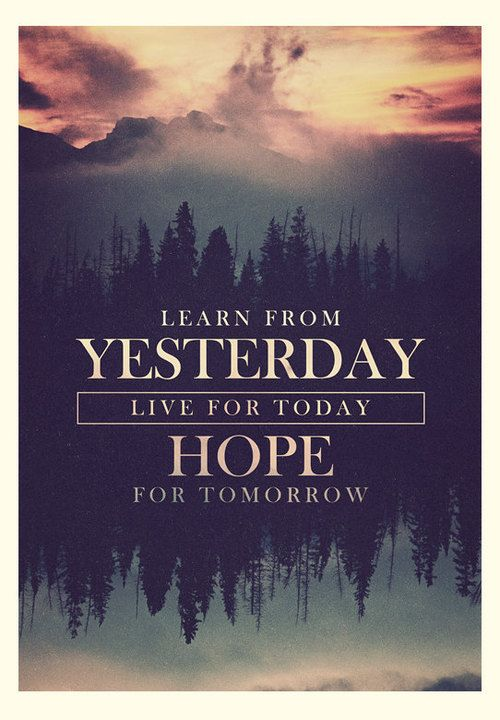 Learn from yesterday, live for today, hope for tomorrow. The most important thing is not to stop questioning. – Albert Einstein