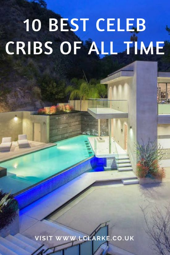 10 Best Celeb Cribs of all Time | #best #celeb #cribs #ofalltimes | www.lclark.co.uk
