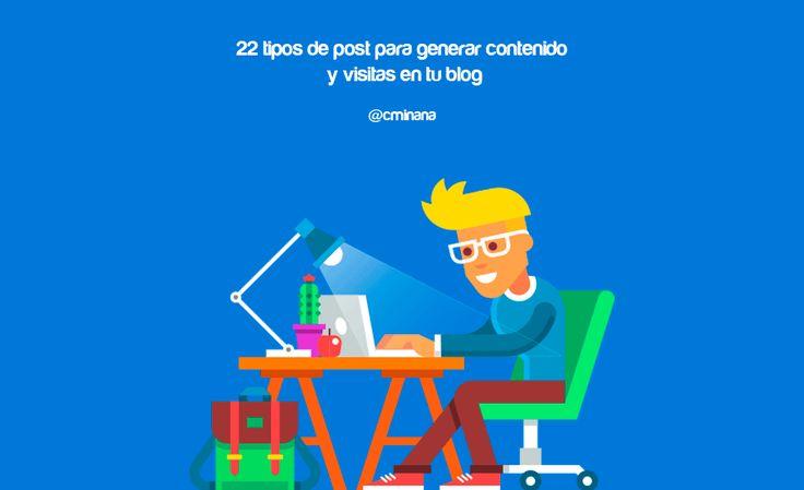 22 tipos de post para generar contenido y visitas a tu blog.