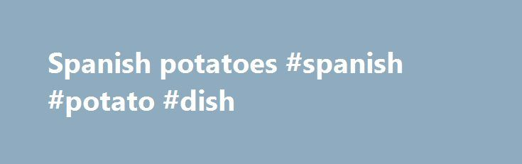 """Spanish potatoes #spanish #potato #dish http://new-zealand.remmont.com/spanish-potatoes-spanish-potato-dish/  # We've pulled together our most popular recipes, our latest additions and our editor's picks, so there's sure to be something tempting for you to try. lt;img src=""""https://www.bbcgoodfood.com/sites/all/themes/bbcw_goodfood/images/ui/calendarDropDownImage.png"""" width=""""332″ height=""""151″ alt=""""Seasonal Calendar"""" / gt; What's in season? Find out what to eat when with our calendar of…"""