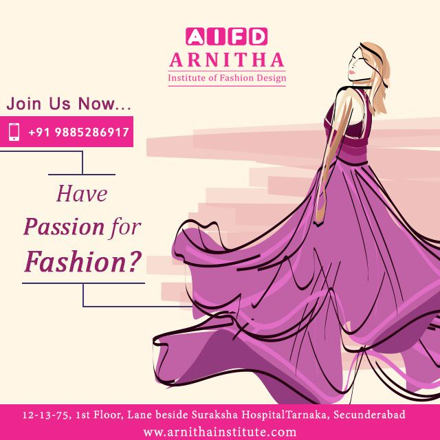 Have Passion For Fashion Join Now Arnitha Institute Of Fashion Design Diploma In Fashion Designing Technology Fashion Fashion Design