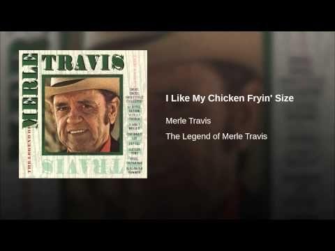 I Like My Chicken Fryin' Size-Merle Travis
