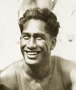 Duke Kahanamoku. For being a legendary surfer and 3 time gold medalist while overcoming cultural obstacles of his time. Well loved by not only Hawaiians, but people all over the world.