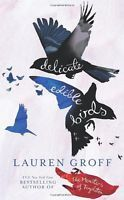 """Ex-Library"",Delicate Edible Birds: And Other Stories,Lauren Groff"