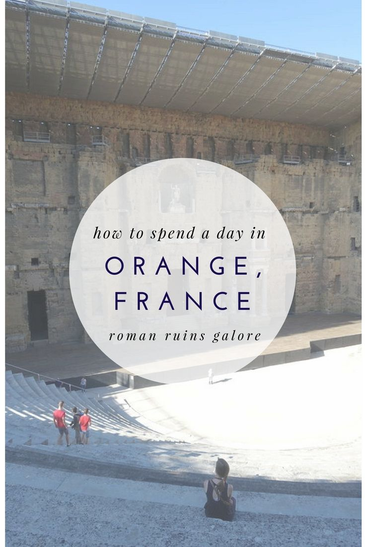 How to Spend a Day in Orange, France Where There Are Roman Ruins Galore | We are the Everetts