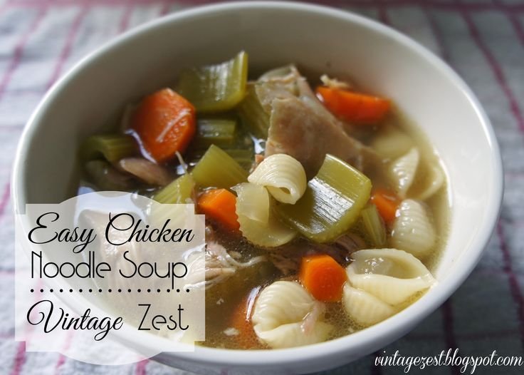 Diane's Vintage Zest!: Easy & Healthy Homemade Chicken Noodle Soup