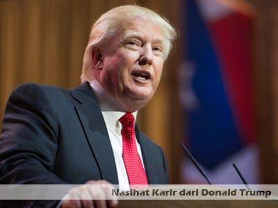 5 Nasihat Karir dari Donald Trump >> http://goo.gl/ZGLcCL