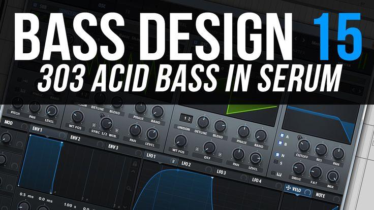 Bass Design 15: 303 Acid Bass in Serum