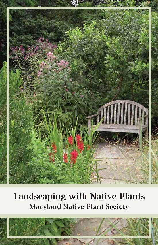 Maryland Native Plant Society - Landscaping with Native Plants booklet available