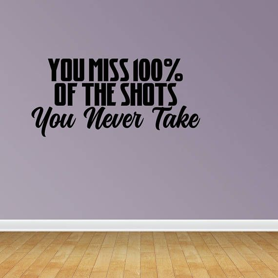 Wall Decal You Miss 100% Of The Shots You Never Take Vinyl Wall Quotes Stickers Sayings (JP414)