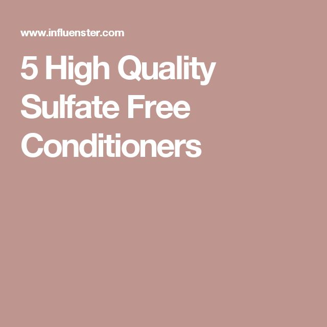 5 High Quality Sulfate Free Conditioners