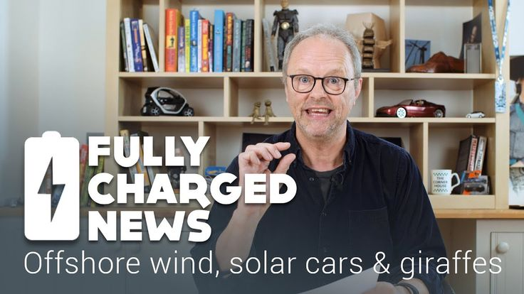 Offshore wind, solar cars and giraffes | Fully Charged News  ||  Catch up with a healthy dose of good news from Robert: A massive EV quarry truck, huge offshore wind turbines, cars with solar PV and yes.... a Giraffe charg... https://www.youtube.com/watch?v=ko-l-CSqV_8
