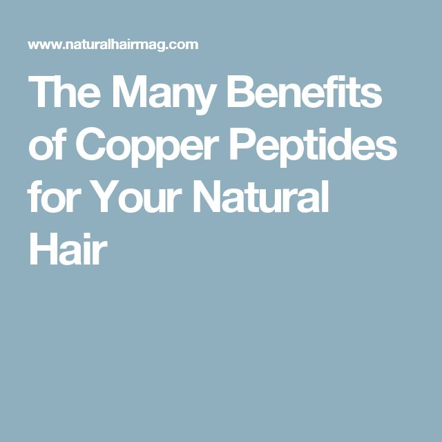 The Many Benefits of Copper Peptides for Your Natural Hair