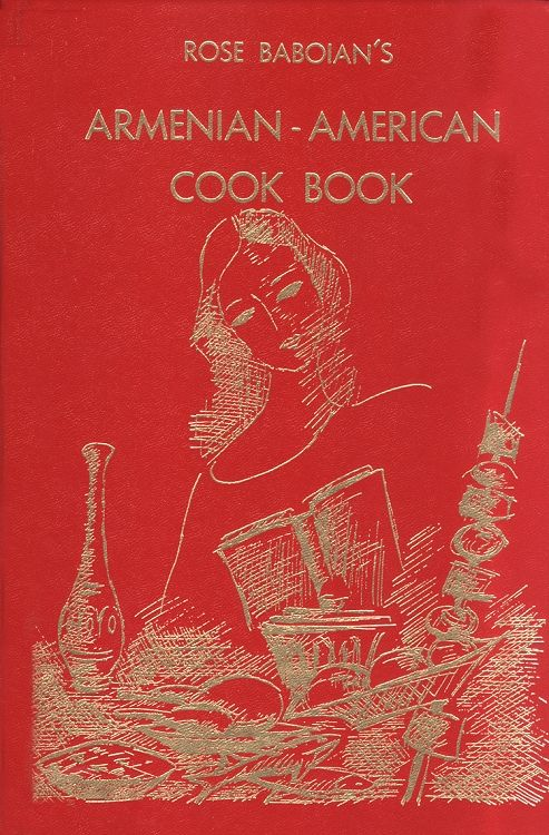 Armenian-American Cook Book: Simplified Armenian Near East Recipes