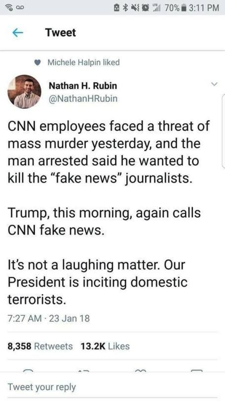 Can you imagine the outrage if that had been Fox? They say CNN is fake news but then believe Fox about everything. Both are untrustworthy (but that doesn't warrant a threat of any kind of violence)