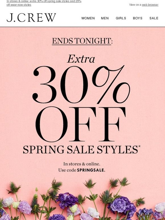 Happy first day of spring! Extra 30% off spring sale styles ends tonight. - J.Crew
