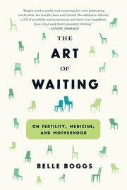 "The Art of Waiting | http://paperloveanddreams.com/book/1144093602/the-art-of-waiting | A brilliant exploration of the natural, medical, psychological, and political facets of fertilityWhen Belle Boggs's ""The Art of Waiting"" was published in Orion in 2012, it went viral, leading to republication in Harper's Magazine, an interview on NPR's The Diane Rehm Show, and a spot at the intersection of ""highbrow"" and ""brilliant"" in New York magazine's ""Approval Matrix.""In  that heartbreaking essay…"