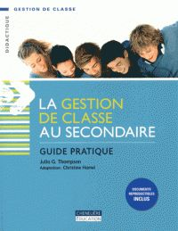 La gestion de classe au secondaire. Guide pratique / Julia G. Thompson http://hip.univ-orleans.fr/ipac20/ipac.jsp?session=138TH38729472.16&menu=search&aspect=subtab48&npp=10&ipp=20&spp=20&profile=scd&ri=&term=La+gestion+de+classe+au+secondaire+-+Guide+pratique&limitbox_1=LO01+%3D+ITIUF+or+SE01+%3D+ITIUF+or+%24LD6+%3D+RELEC&index=.GK
