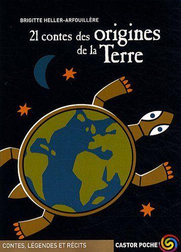 21 contes des origines de la Terre: Amazon.fr: Brigitte Heller-Arfouillère, Frédéric Sochard: Livres