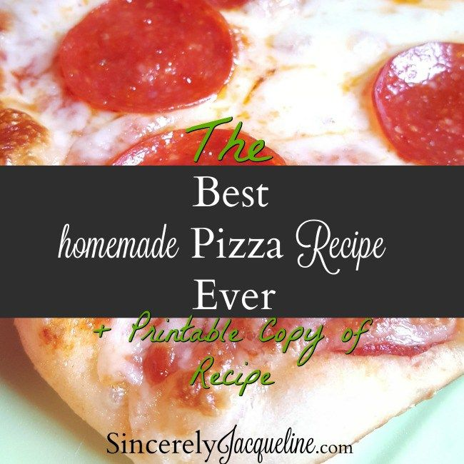 How To Make The Best Home Made Pizza Recipe Ever