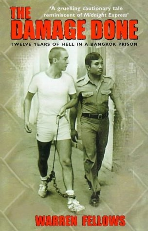 The damage done: twelve years of hell in a Bangkok prison by Warren Fellows  You have to wonder why some people risk being drug mules in these countries, very interesting read!