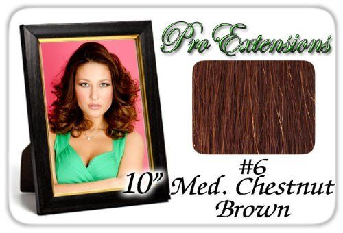 """10"""" Inch #6 Medium Brown Pro Extensions Human Hair Extensions by ProExtensions. $49.99. Clips On To Existing Hair.. Beautiful Hair In Seconds.. Increase length and fullness.. 100% human hair. No synthetic material.. 10"""" x 39"""" clip in hair extensions.. This Pro Extensions clip in hair extension set is Colored #6, MEDIUM BROWN. Pro Extensions are 100% human hair extensions. This set of hair extensions is 10"""" long and 39"""" wide. This hair extensions set is Grade A, Col..."""