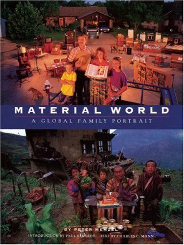 Material World: A Global Family Portrait by Peter Menzel,http://www.amazon.com/dp/0871564300/ref=cm_sw_r_pi_dp_cN1Rsb0MP08BT87F